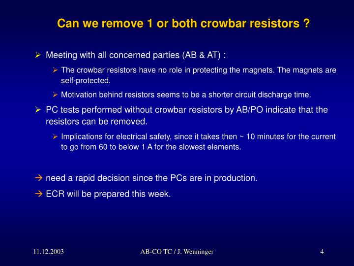 Can we remove 1 or both crowbar resistors ?