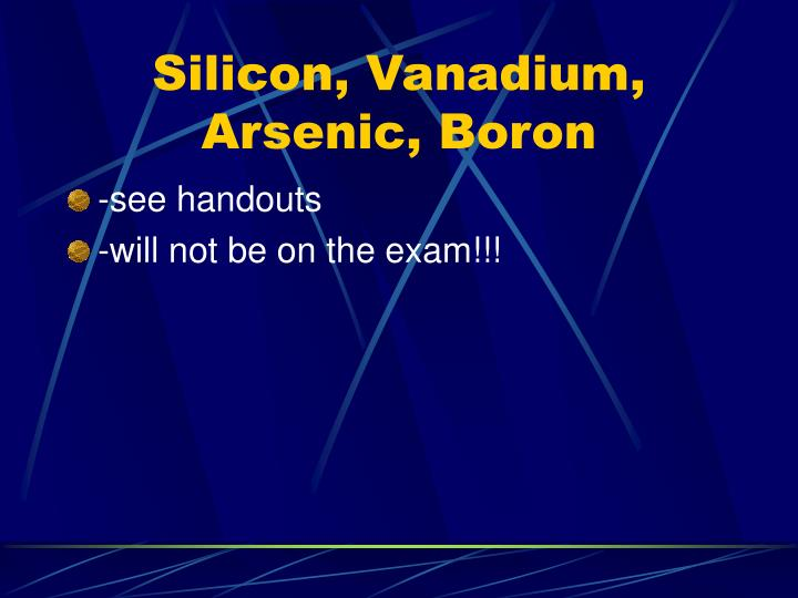 Silicon, Vanadium, Arsenic, Boron
