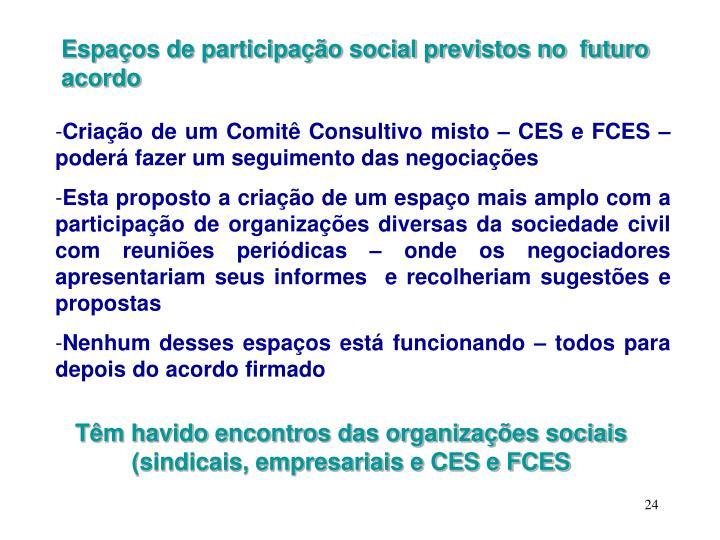 Espaços de participação social previstos no  futuro acordo