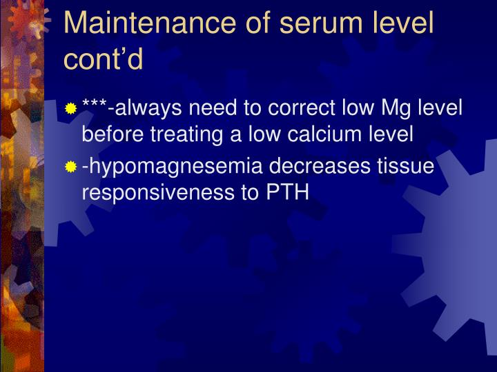 Maintenance of serum level cont'd