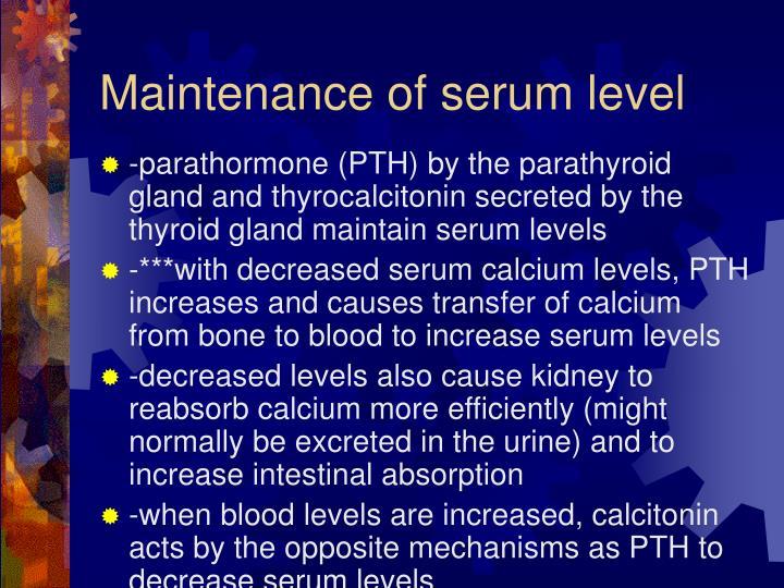 Maintenance of serum level