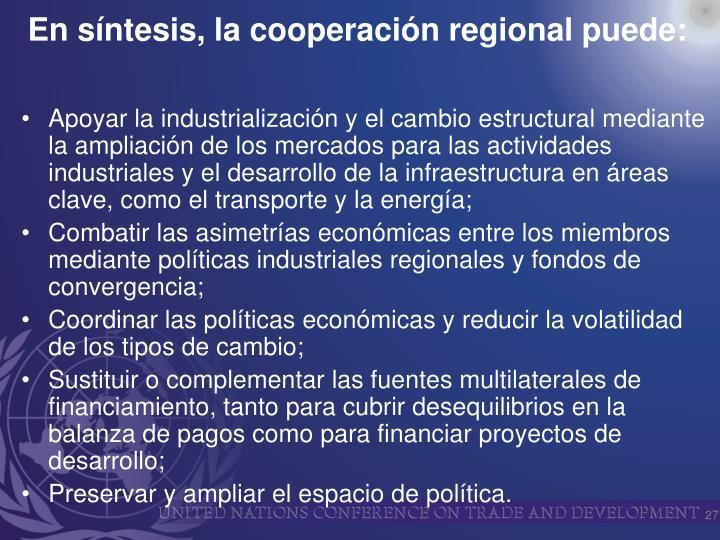 Apoyar la industrialización y el cambio estructural mediante la ampliación de los mercados para las actividades industriales y el desarrollo de la infraestructura en áreas clave, como el transporte y la energía;
