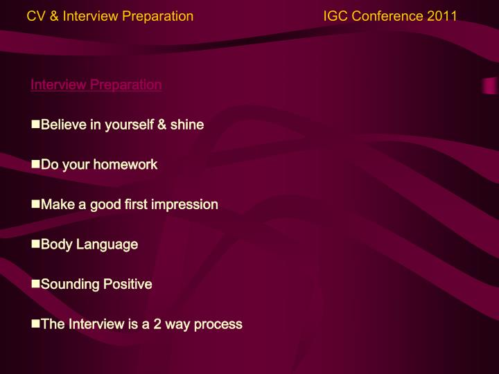 CV & Interview Preparation                                  IGC Conference 2011
