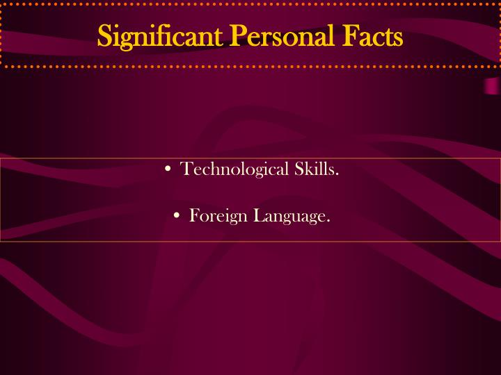 Significant Personal Facts