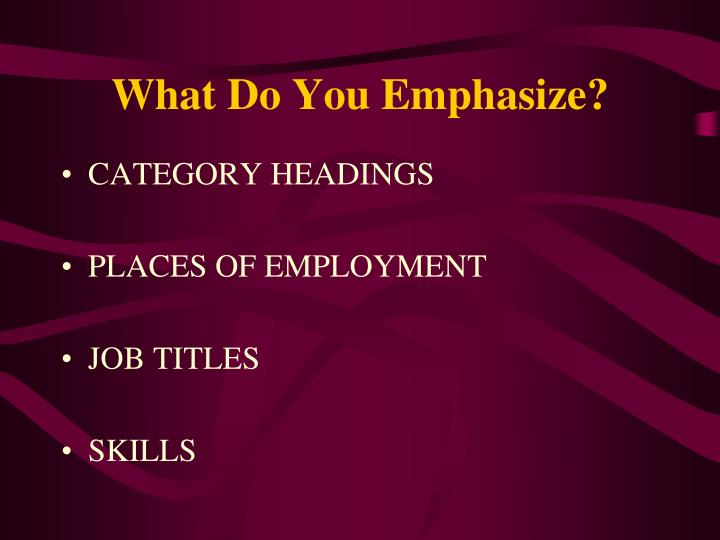 What Do You Emphasize?