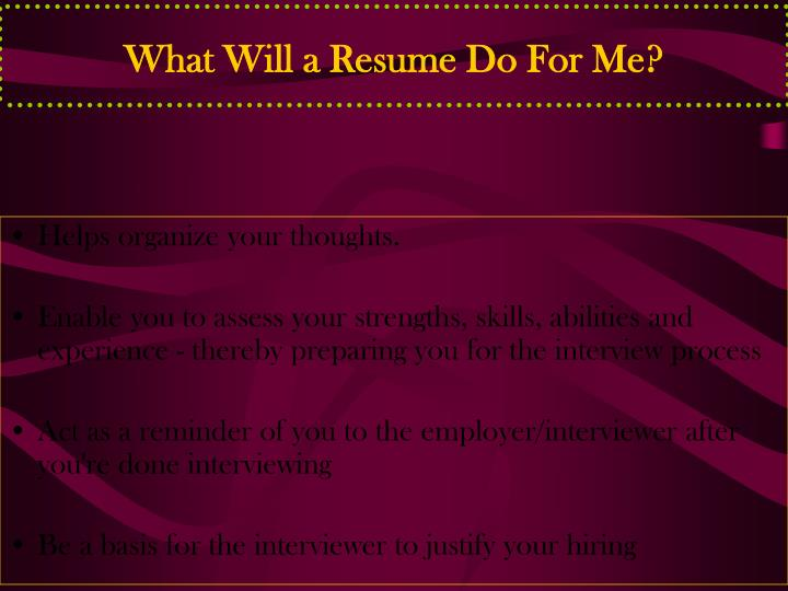 What Will a Resume Do For Me?