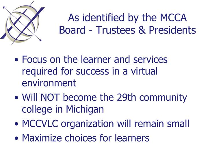 As identified by the MCCA Board - Trustees & Presidents