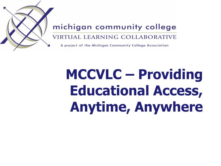 MCCVLC – Providing Educational Access, Anytime, Anywhere
