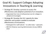 goal 1 support colleges adopting innovations in teaching learning1