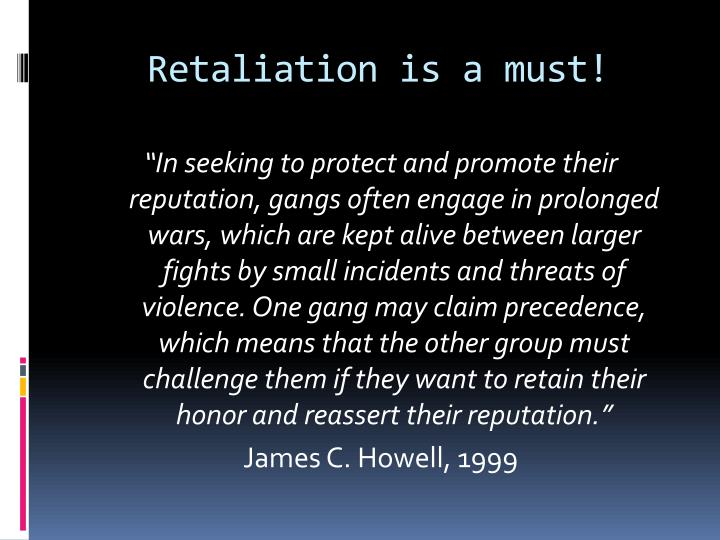Retaliation is a must!