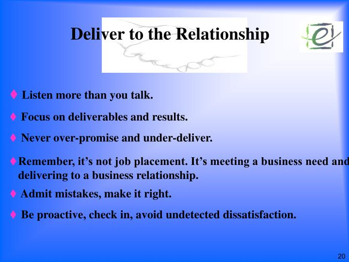 Deliver to the Relationship