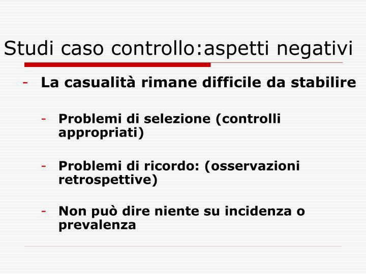 Studi caso controllo:aspetti negativi