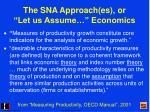 the sna approach es or let us assume economics
