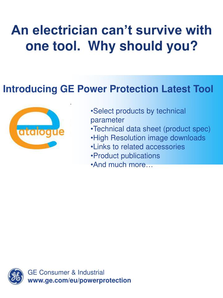 An electrician can't survive with one tool.  Why should you?