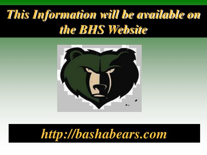 This Information will be available on the BHS Website
