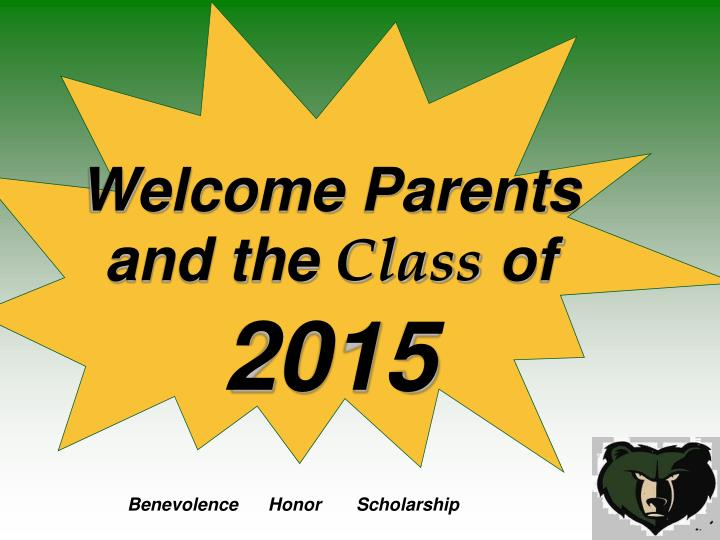 Welcome parents and the class of 2015