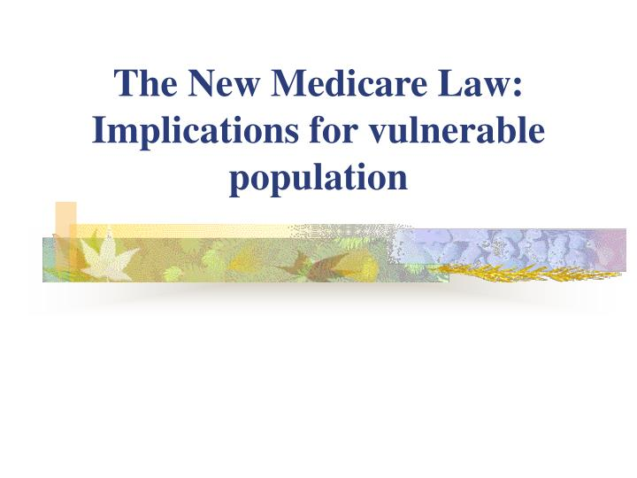The new medicare law implications for vulnerable population