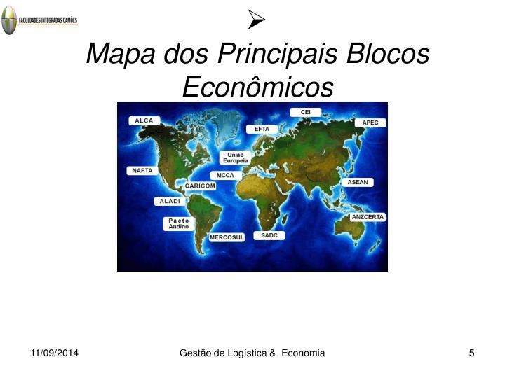 Mapa dos Principais Blocos Econômicos