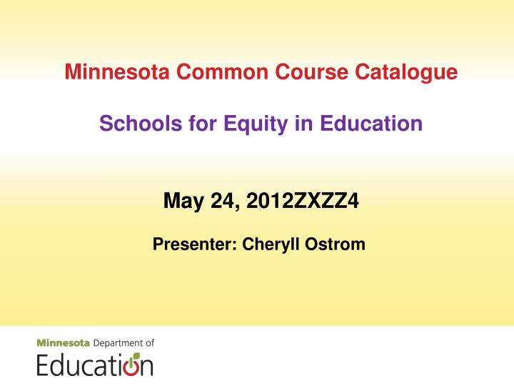 Minnesota common course catalogue schools for equity in education may 24 2012zxzz4