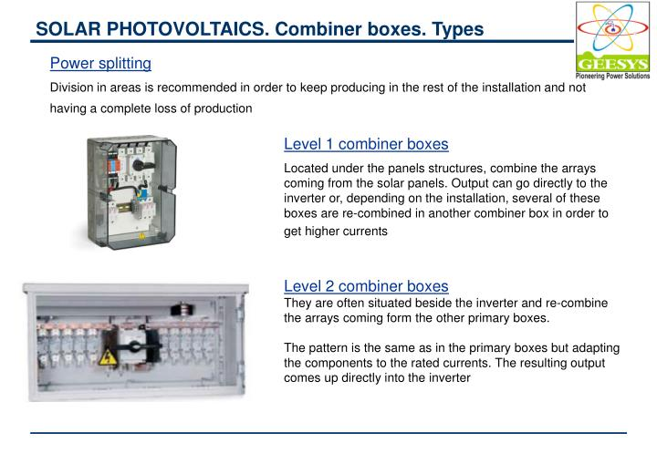 SOLAR PHOTOVOLTAICS. Combiner boxes. Types