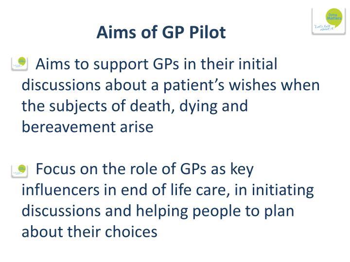Aims of GP Pilot
