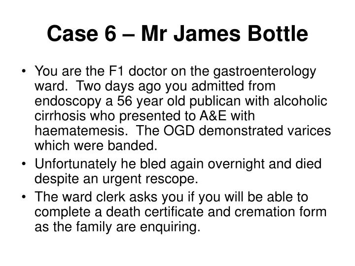 Case 6 – Mr James Bottle