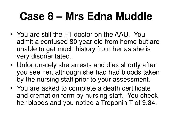 Case 8 – Mrs Edna Muddle