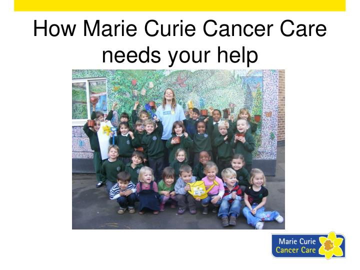 How Marie Curie Cancer Care needs your help