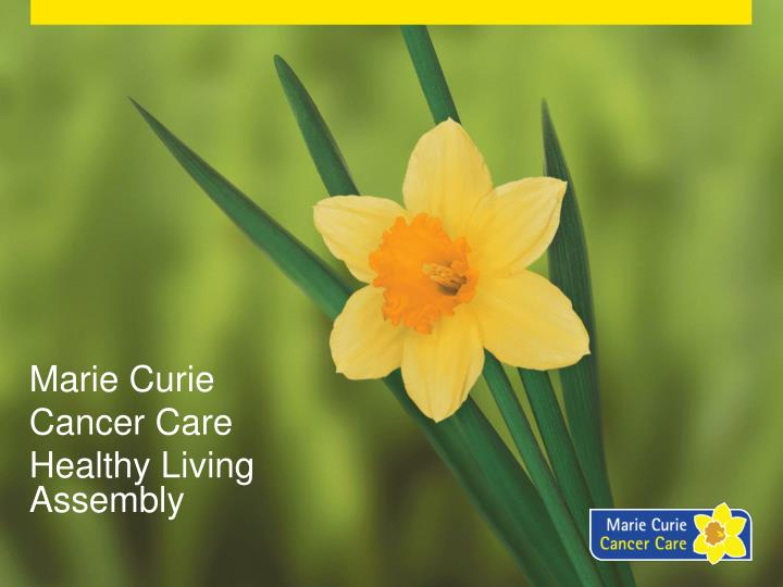 Marie curie cancer care healthy living assembly