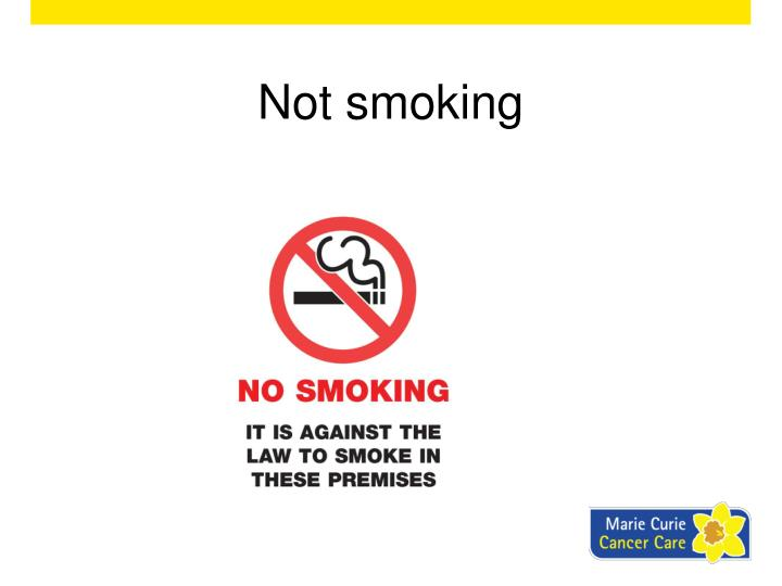 Not smoking