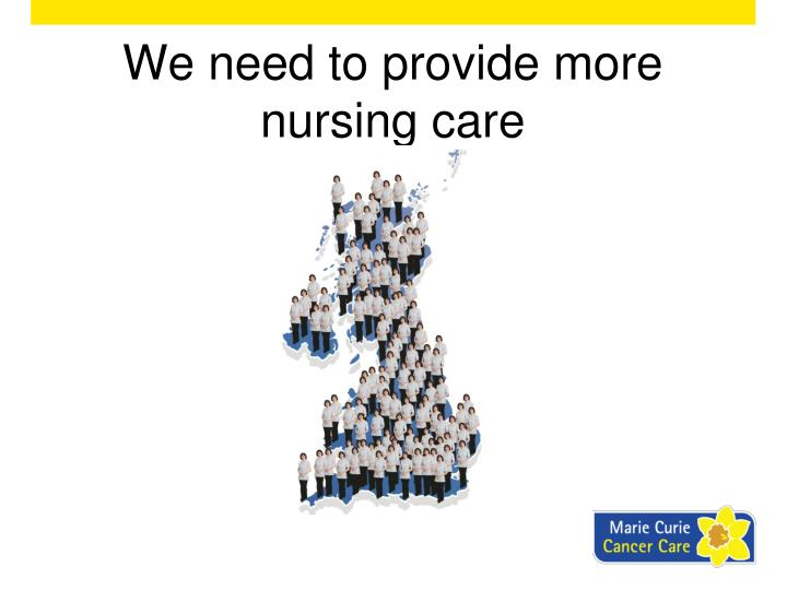 We need to provide more nursing care