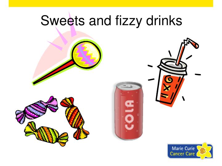 Sweets and fizzy drinks