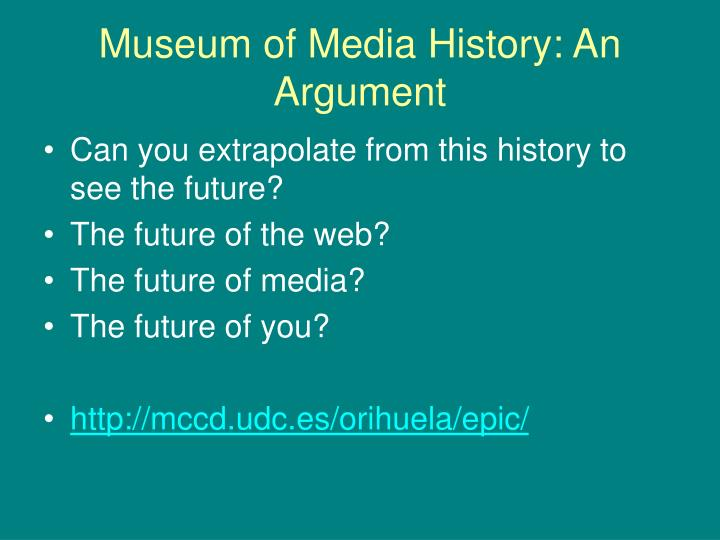 Museum of Media History: An Argument