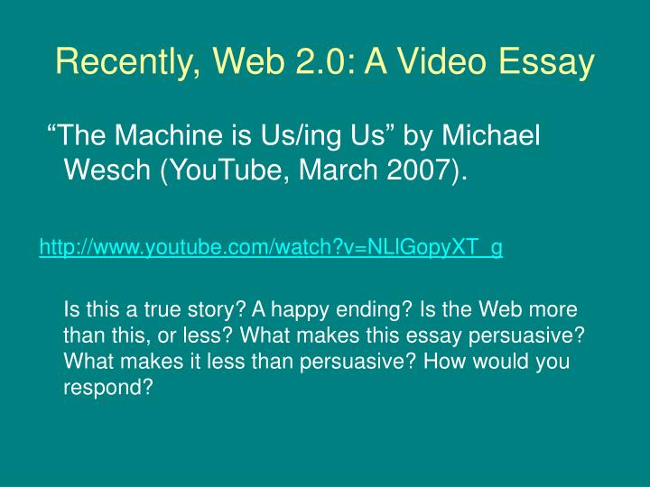 Recently, Web 2.0: A Video Essay