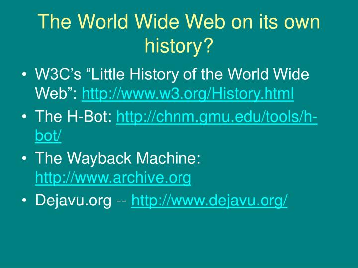 The World Wide Web on its own history?