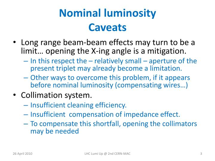 Nominal luminosity caveats