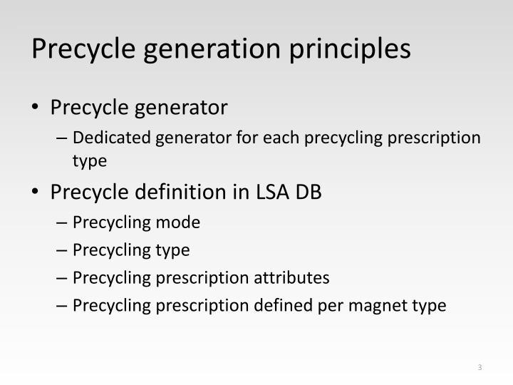 Precycle generation principles