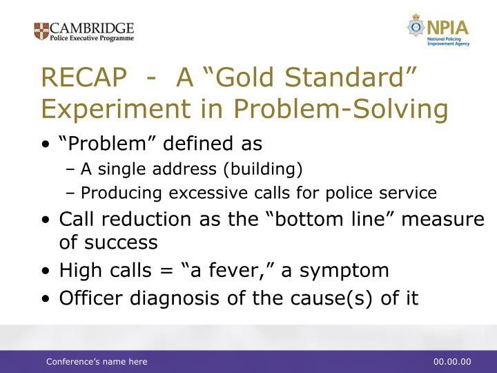 Recap a gold standard experiment in problem solving