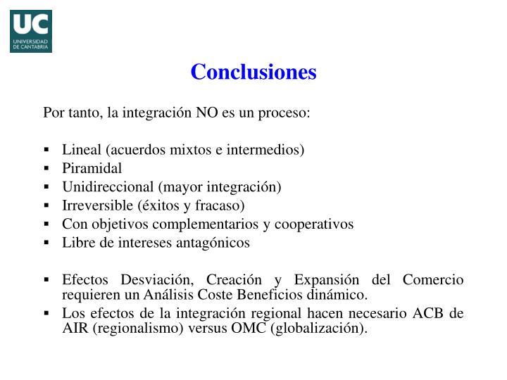 Por tanto, la integración NO es un proceso: