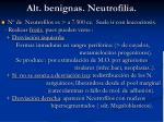 alt benignas neutrofilia