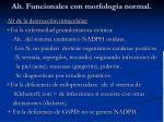 alt funcionales con morfolog a normal1