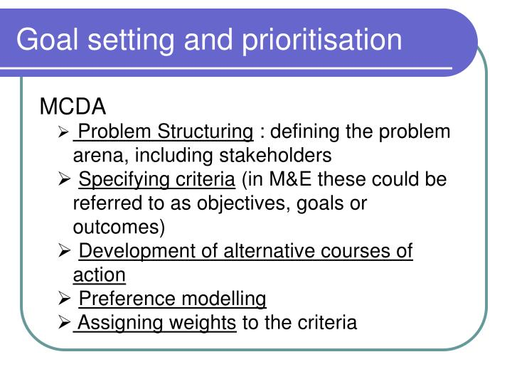 Goal setting and prioritisation