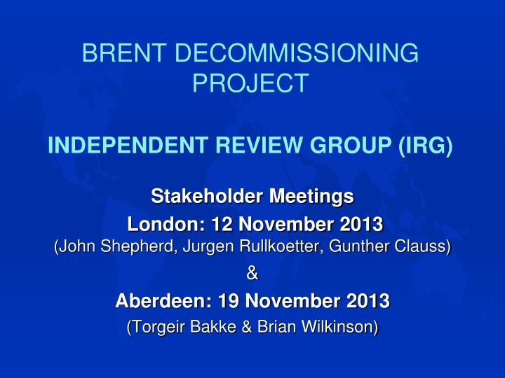brent decommissioning project independent review group irg