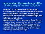 independent review group irg an independent group of scientists and engineers