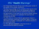 irg health warnings
