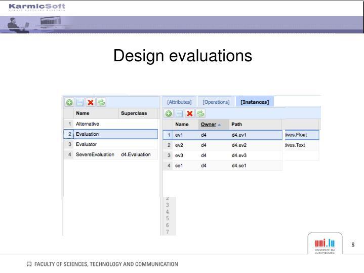 Design evaluations