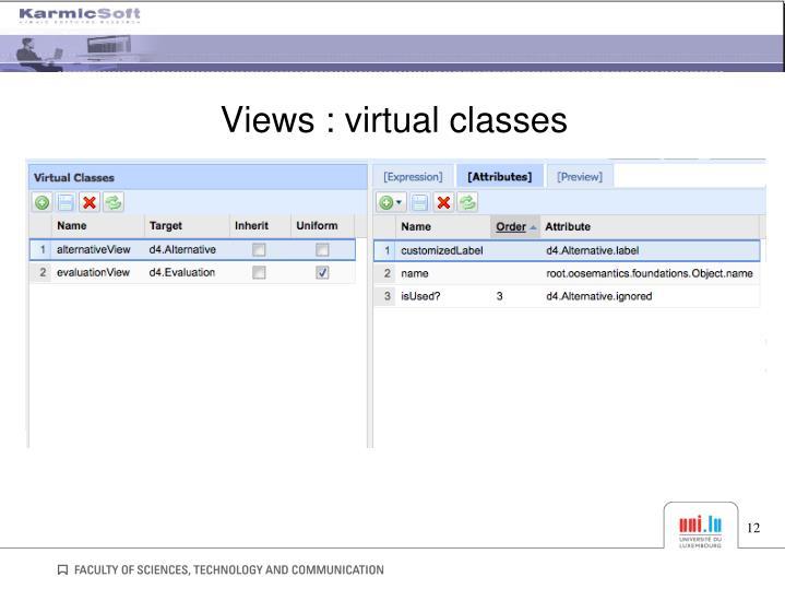 Views : virtual classes