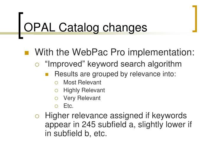 OPAL Catalog changes