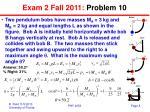 exam 2 fall 2011 problem 10