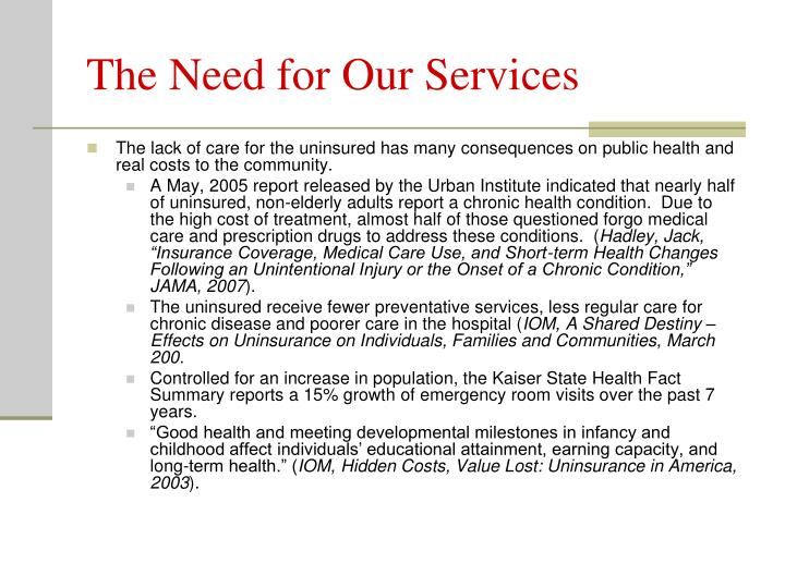 The Need for Our Services